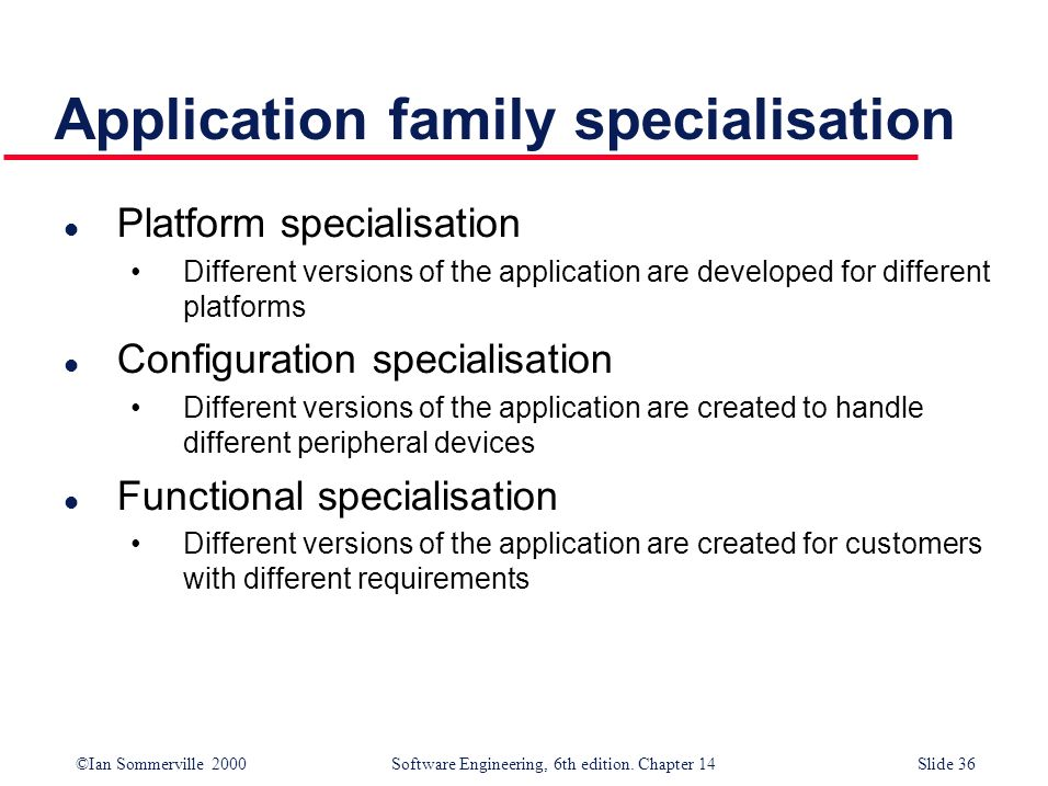 Application family specialisation