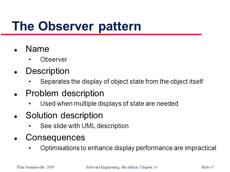 The Observer pattern Name Description Problem description