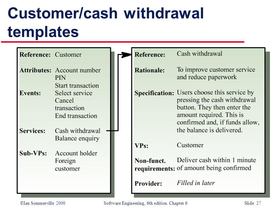 Customer/cash withdrawal templates