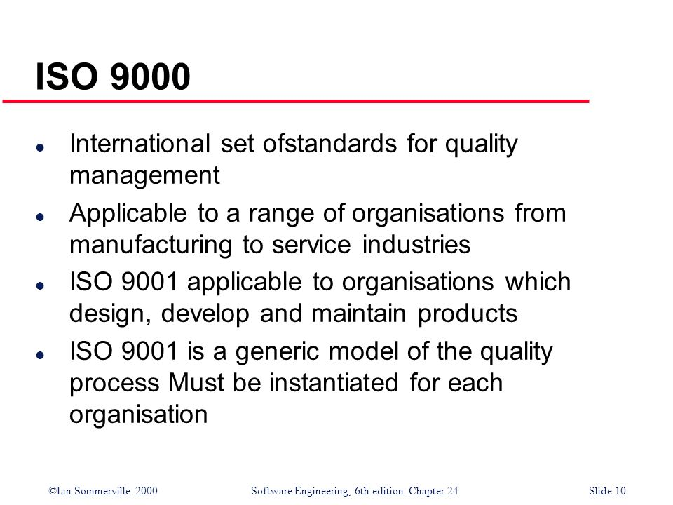 ISO 9000 International set ofstandards for quality management