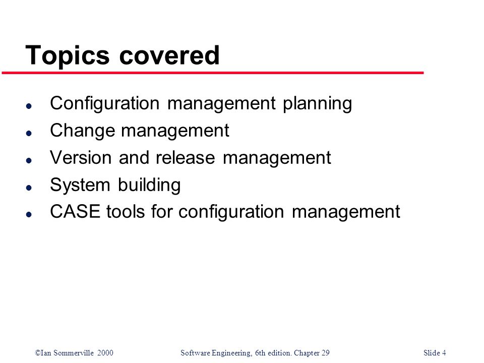 Topics covered Configuration management planning Change management