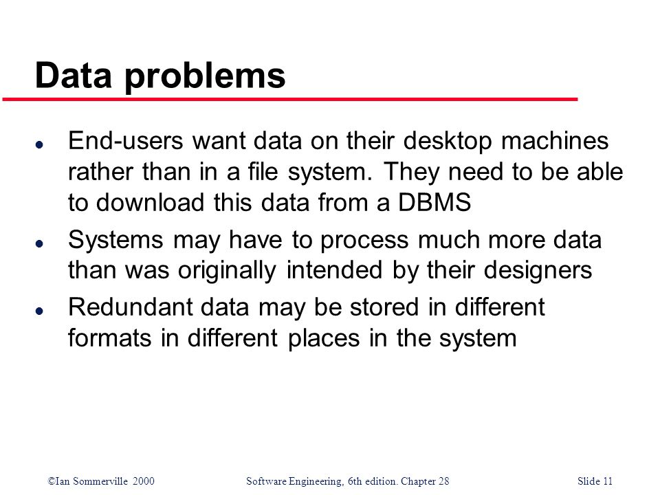 Data problems End-users want data on their desktop machines rather than in a file system. They need to be able to download this data from a DBMS.