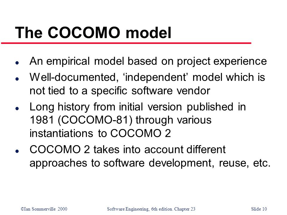 The COCOMO model An empirical model based on project experience