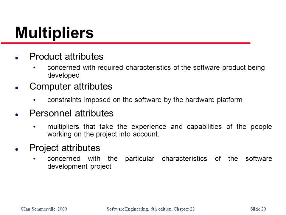 Multipliers Product attributes Computer attributes