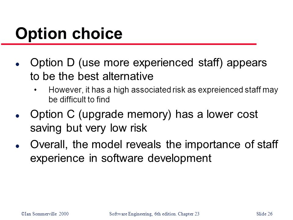 Option choice Option D (use more experienced staff) appears to be the best alternative.