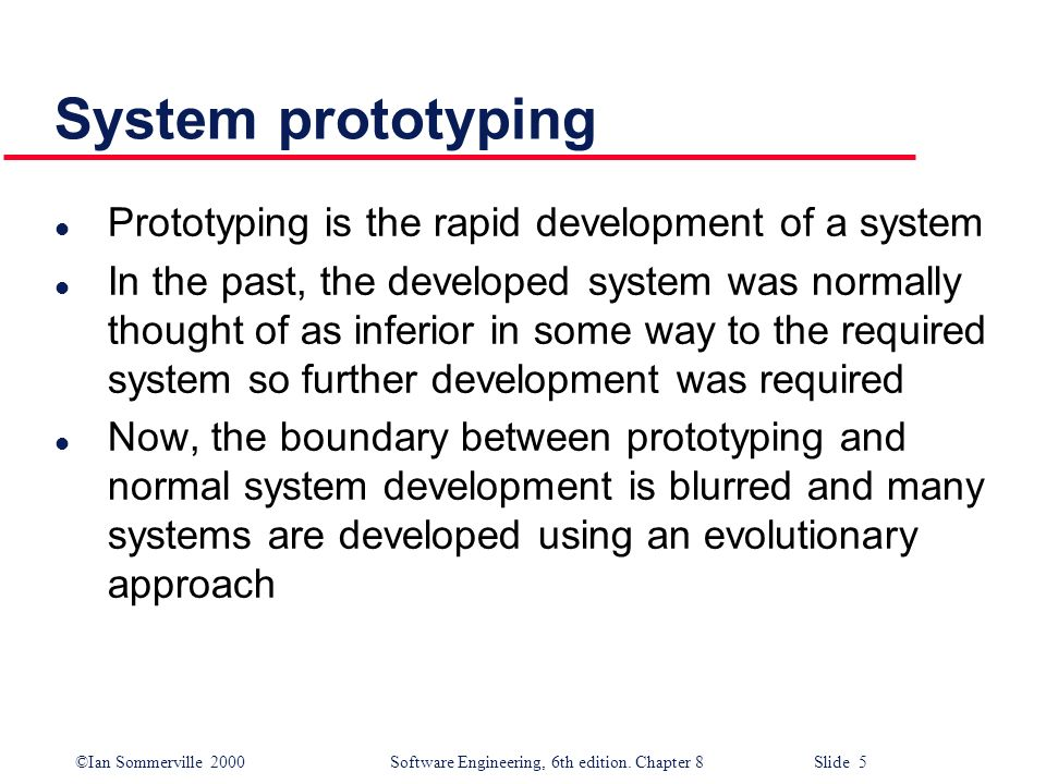System prototyping Prototyping is the rapid development of a system