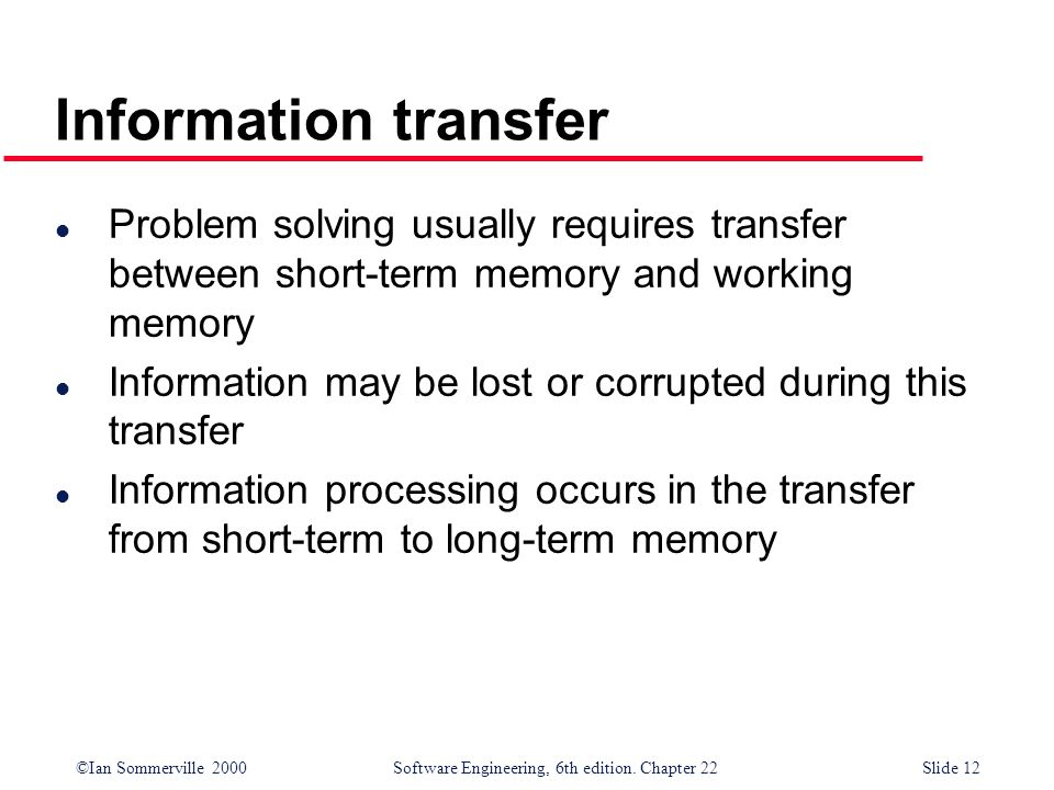 Information transfer Problem solving usually requires transfer between short-term memory and working memory.