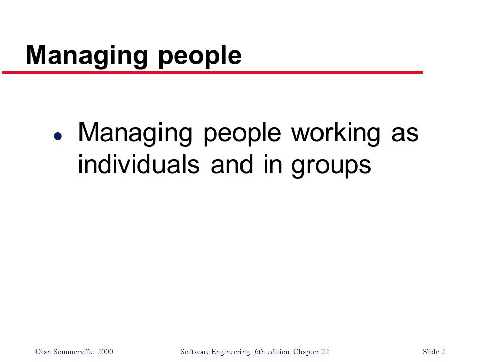 Managing people Managing people working as individuals and in groups