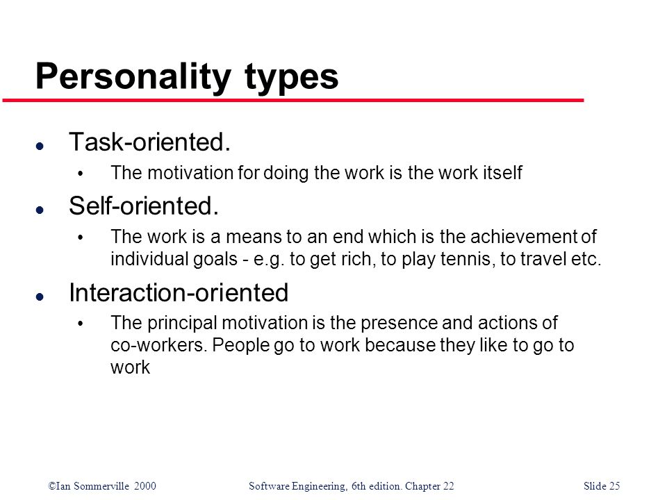 Personality types Task-oriented. Self-oriented. Interaction-oriented