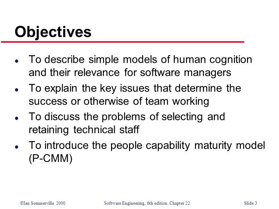 Objectives To describe simple models of human cognition and their relevance for software managers.