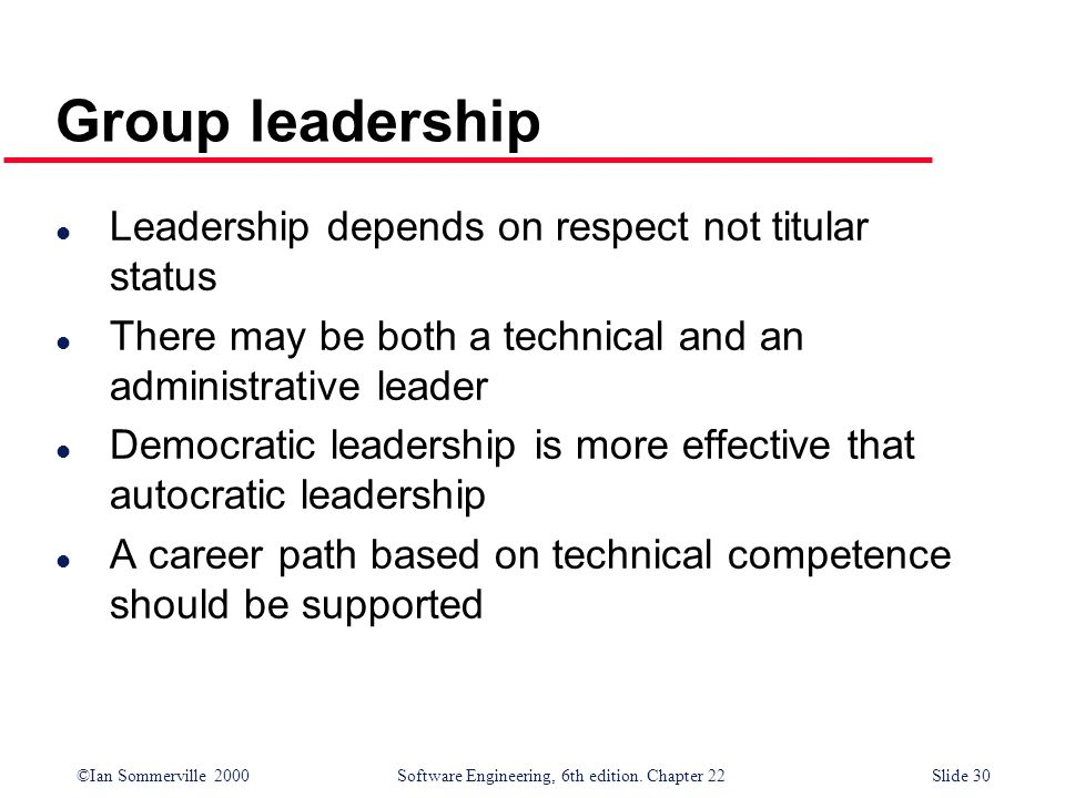 Group leadership Leadership depends on respect not titular status