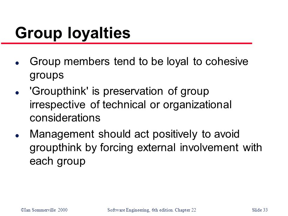Group loyalties Group members tend to be loyal to cohesive groups