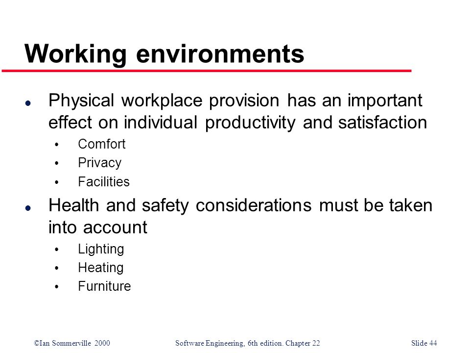 Working environments Physical workplace provision has an important effect on individual productivity and satisfaction.