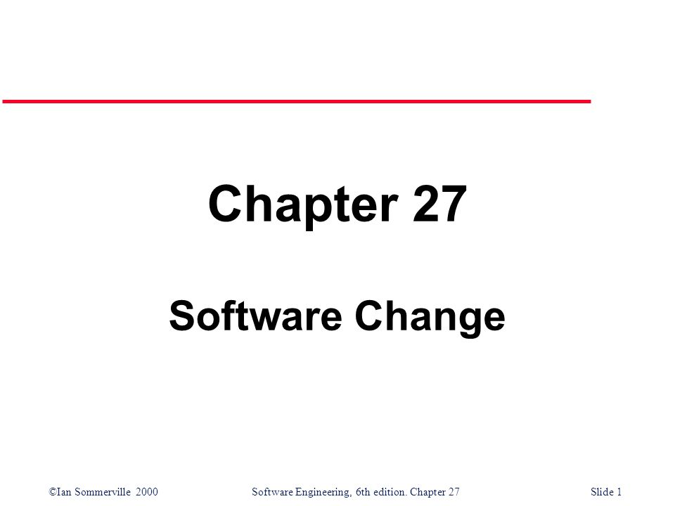 Chapter 27 Software Change