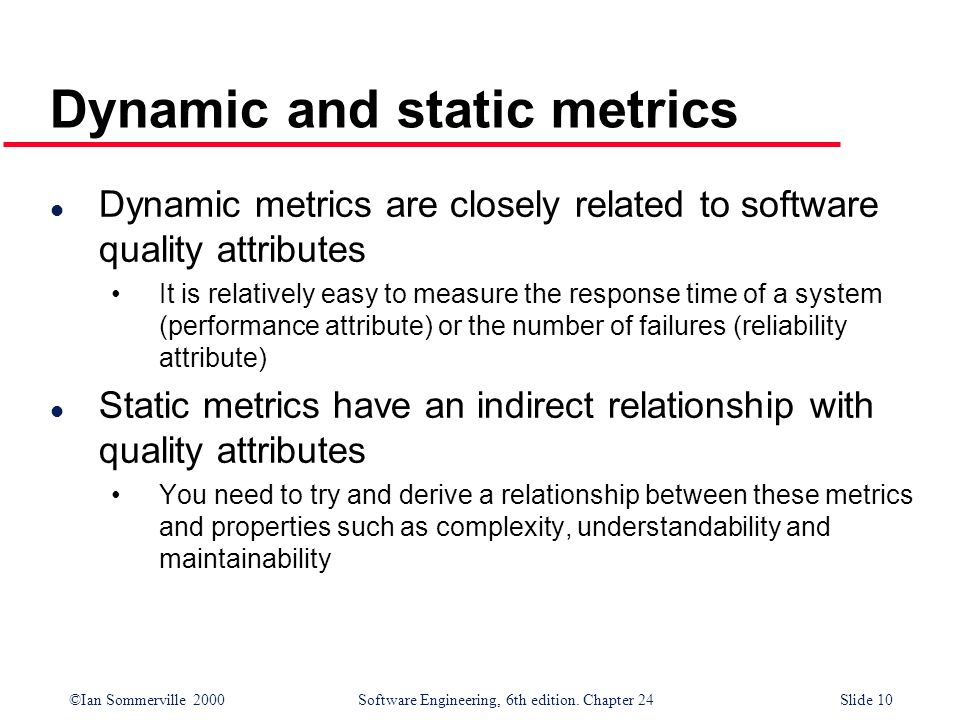 Dynamic and static metrics