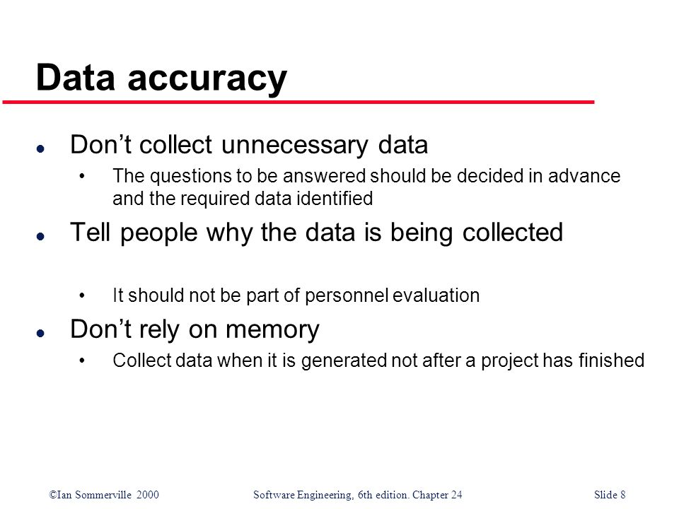Data accuracy Don't collect unnecessary data