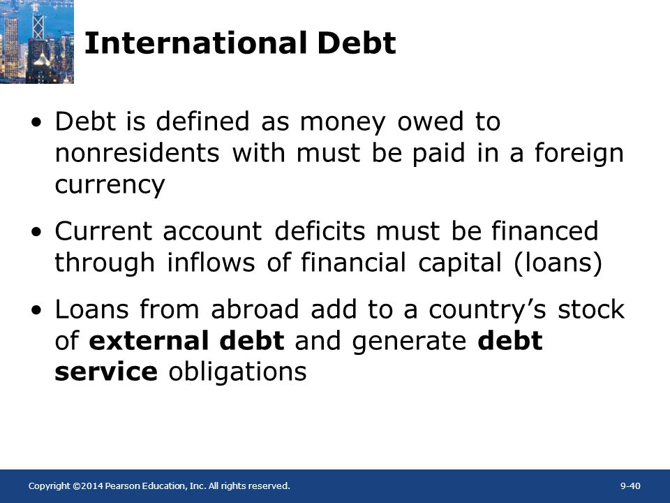 International Debt Debt is defined as money owed to nonresidents with must be paid in a foreign currency.