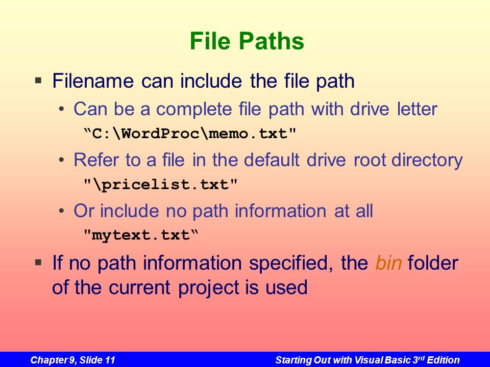 File Paths Filename can include the file path