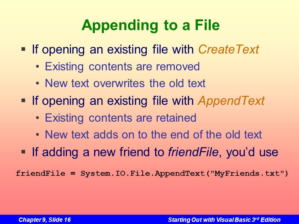 Appending to a File If opening an existing file with CreateText