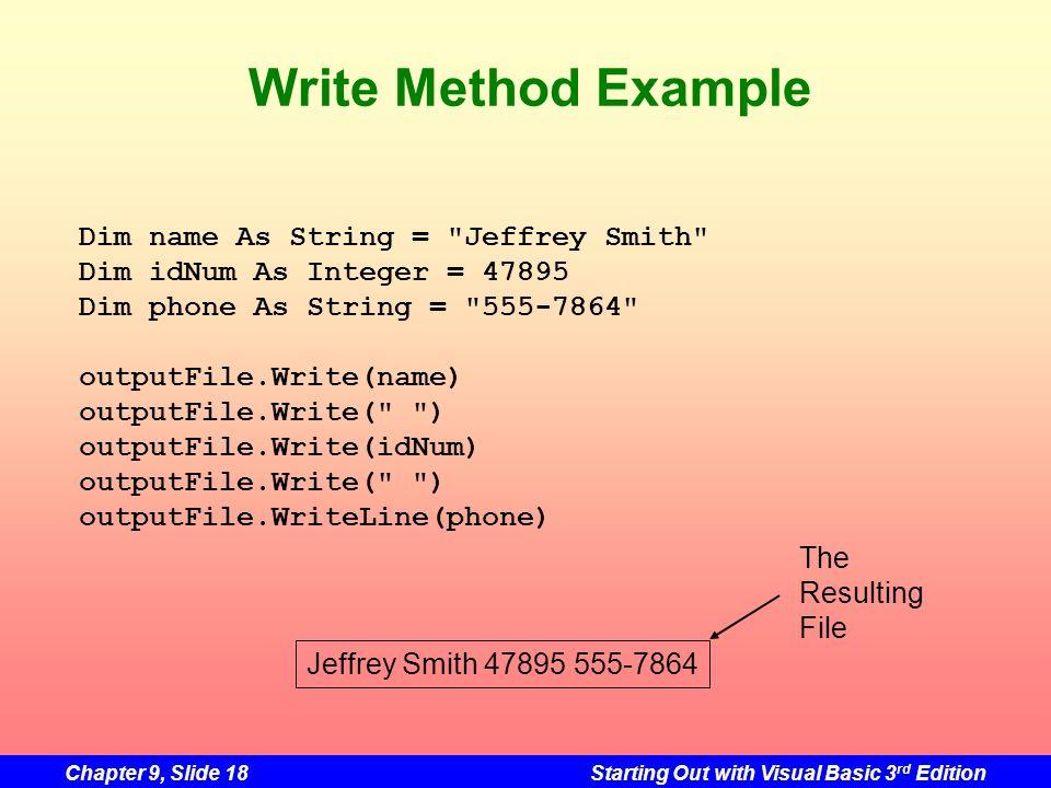 Write Method Example Dim name As String = Jeffrey Smith