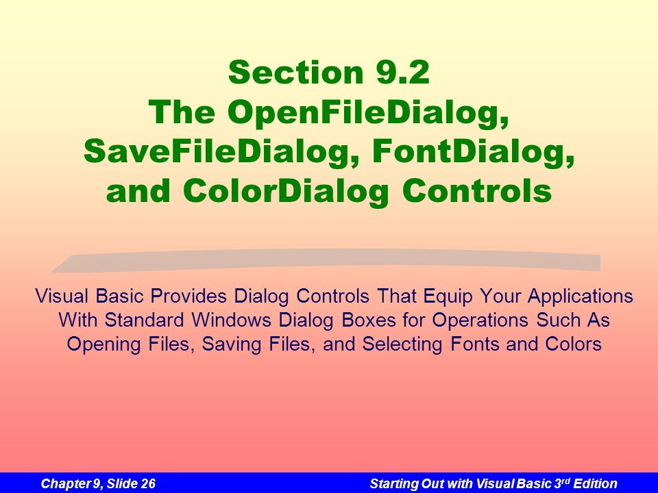 Section 9.2 The OpenFileDialog, SaveFileDialog, FontDialog, and ColorDialog Controls