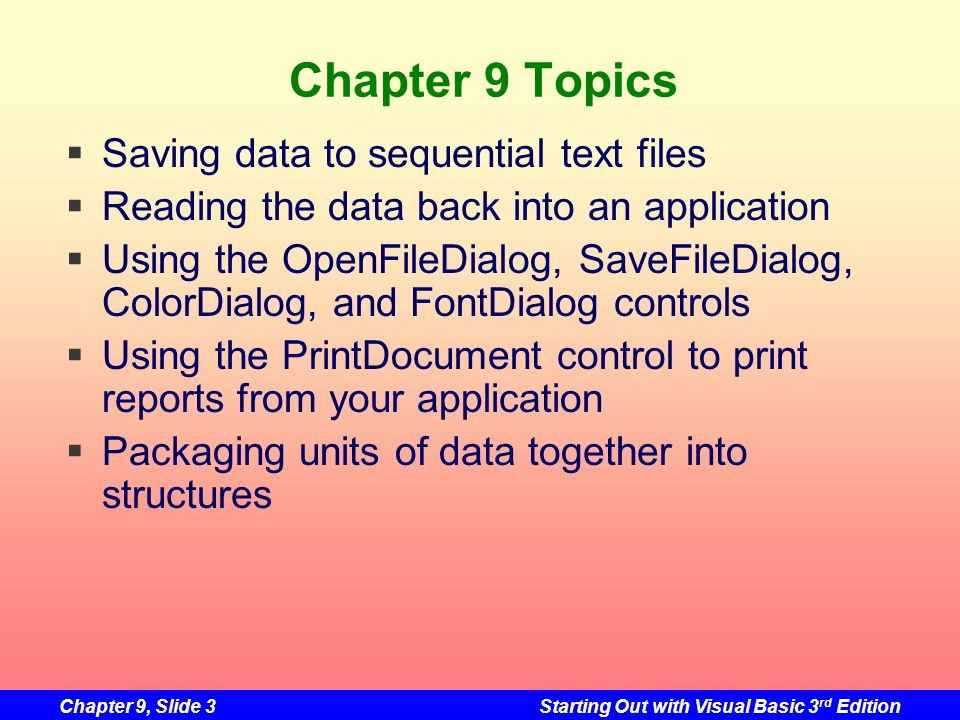 Chapter 9 Topics Saving data to sequential text files