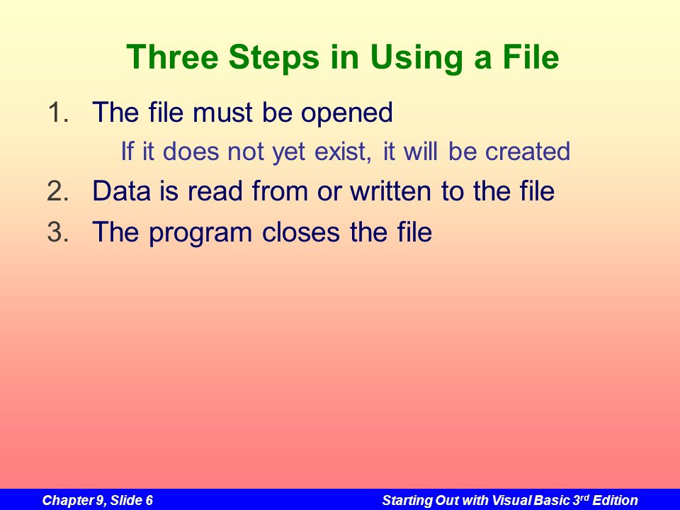 Three Steps in Using a File
