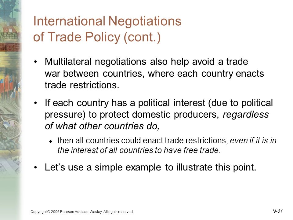 International Negotiations of Trade Policy (cont.)