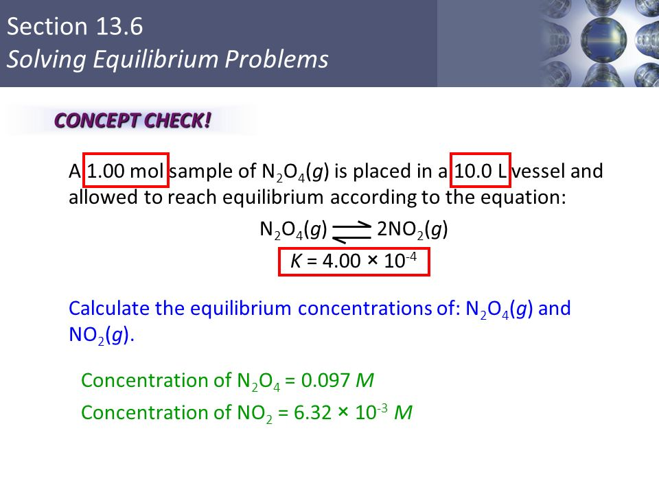 the verification and observation of the lachateliers principle and the concept of equilibrium Le chatelier's principle states that if a system in equilibrium is subjected to an external stress (ie, change in concentration, pressure, volume, or temperature), the system adjusts itself in such a way that it.