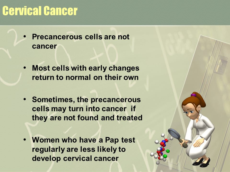 Cervical Cancer Precancerous cells are not cancer