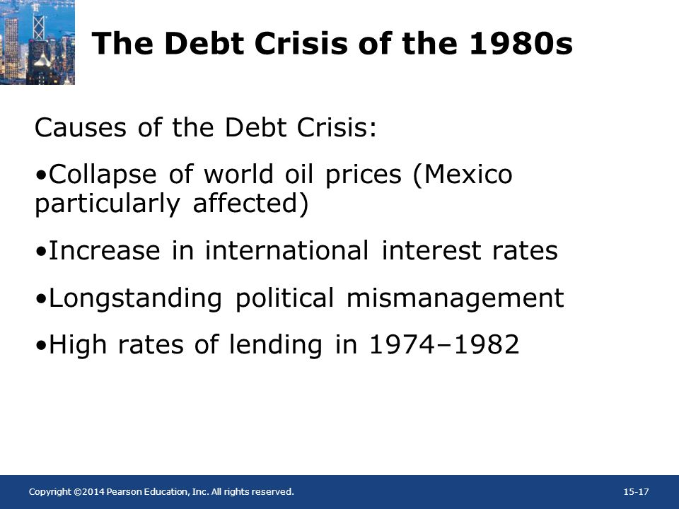 The Debt Crisis of the 1980s Causes of the Debt Crisis: