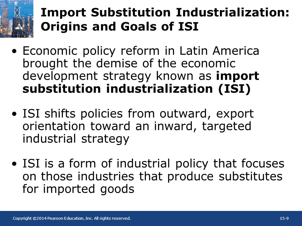 Import Substitution Industrialization: Origins and Goals of ISI