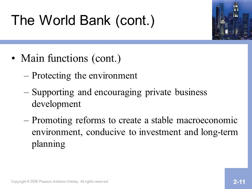 The World Bank (cont.) Main functions (cont.)