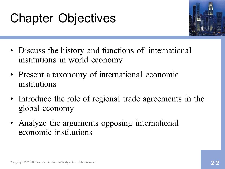 Chapter Objectives Discuss the history and functions of international institutions in world economy.
