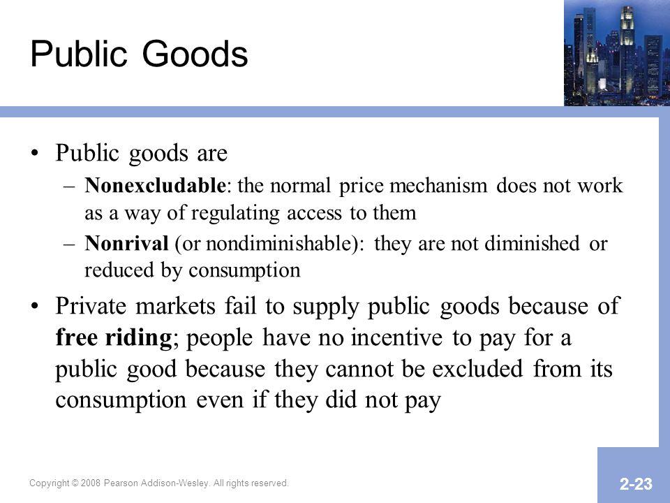 Public Goods Public goods are