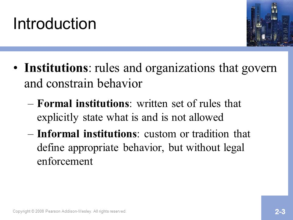 Introduction Institutions: rules and organizations that govern and constrain behavior.