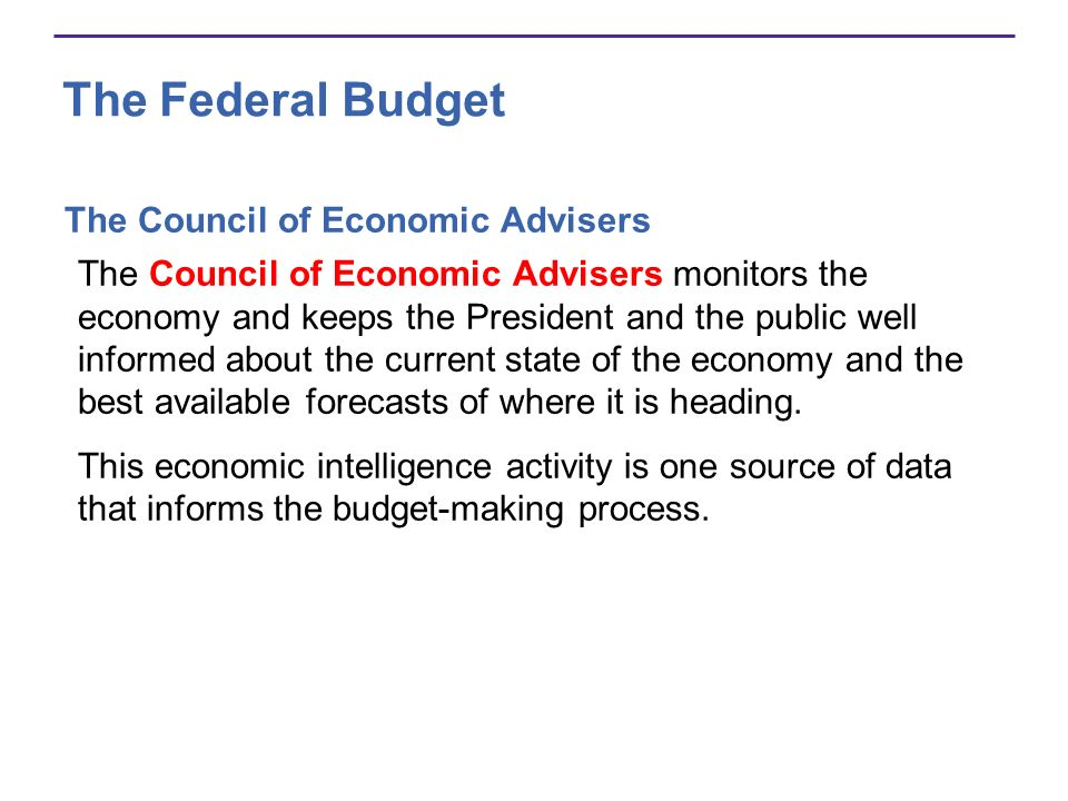 The Federal Budget The Council of Economic Advisers