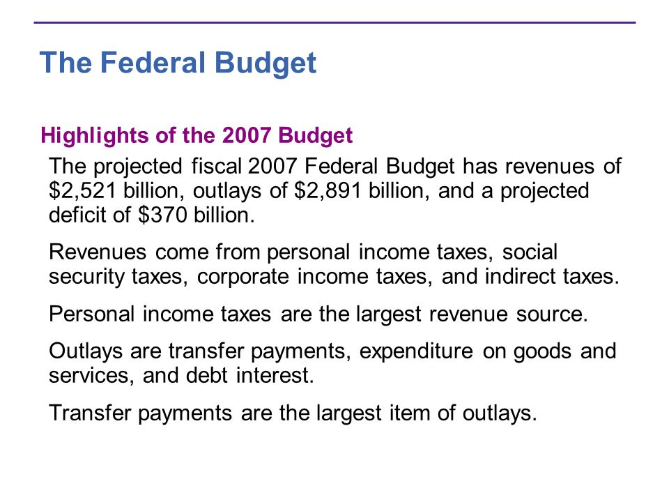 The Federal Budget Highlights of the 2007 Budget