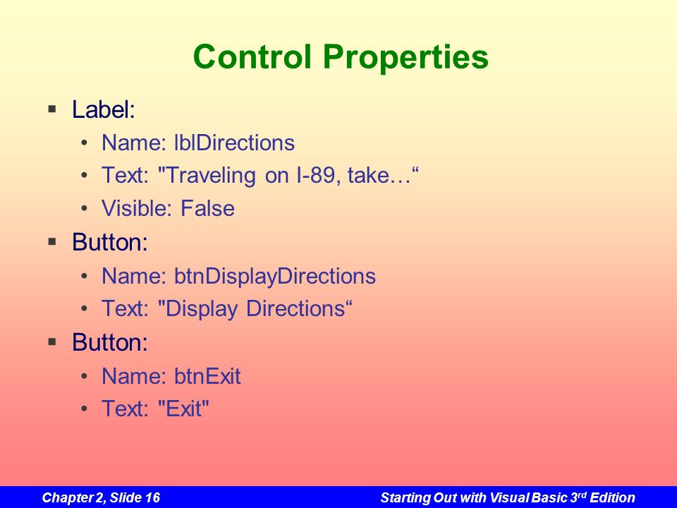 Control Properties Label: Button: Name: lblDirections