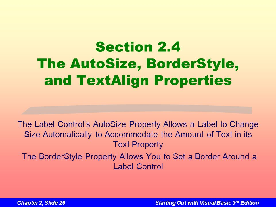 Section 2.4 The AutoSize, BorderStyle, and TextAlign Properties
