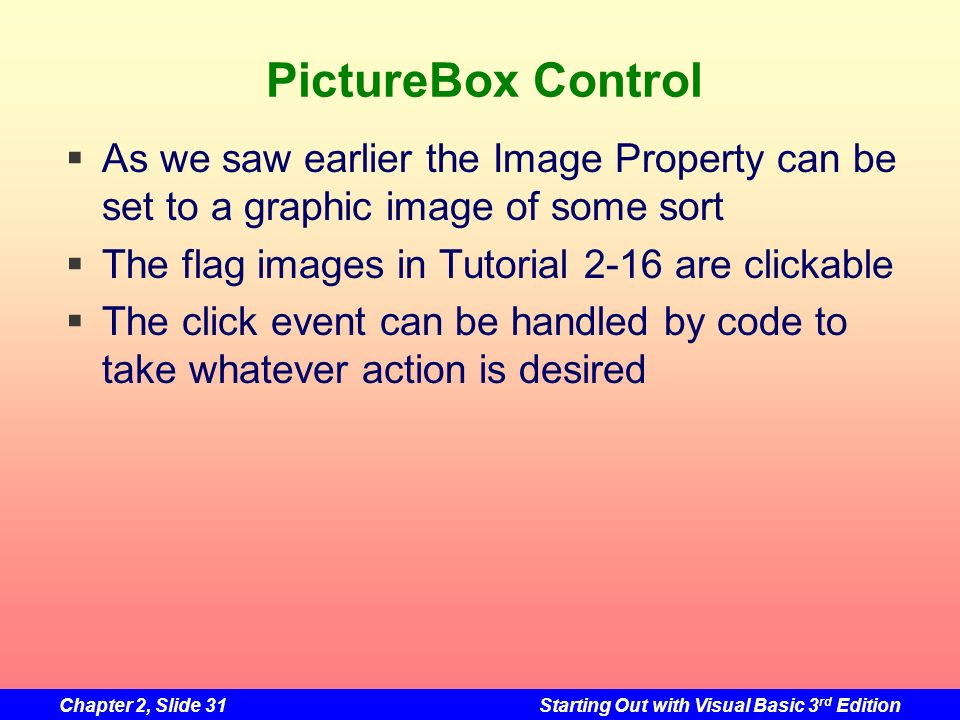 PictureBox Control As we saw earlier the Image Property can be set to a graphic image of some sort.