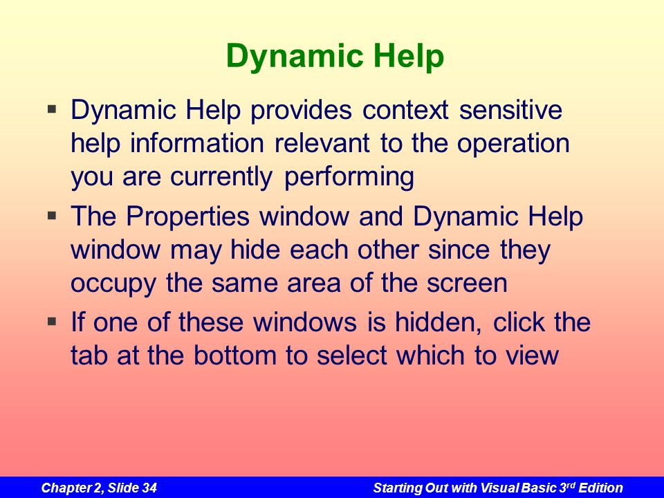 Dynamic Help Dynamic Help provides context sensitive help information relevant to the operation you are currently performing.
