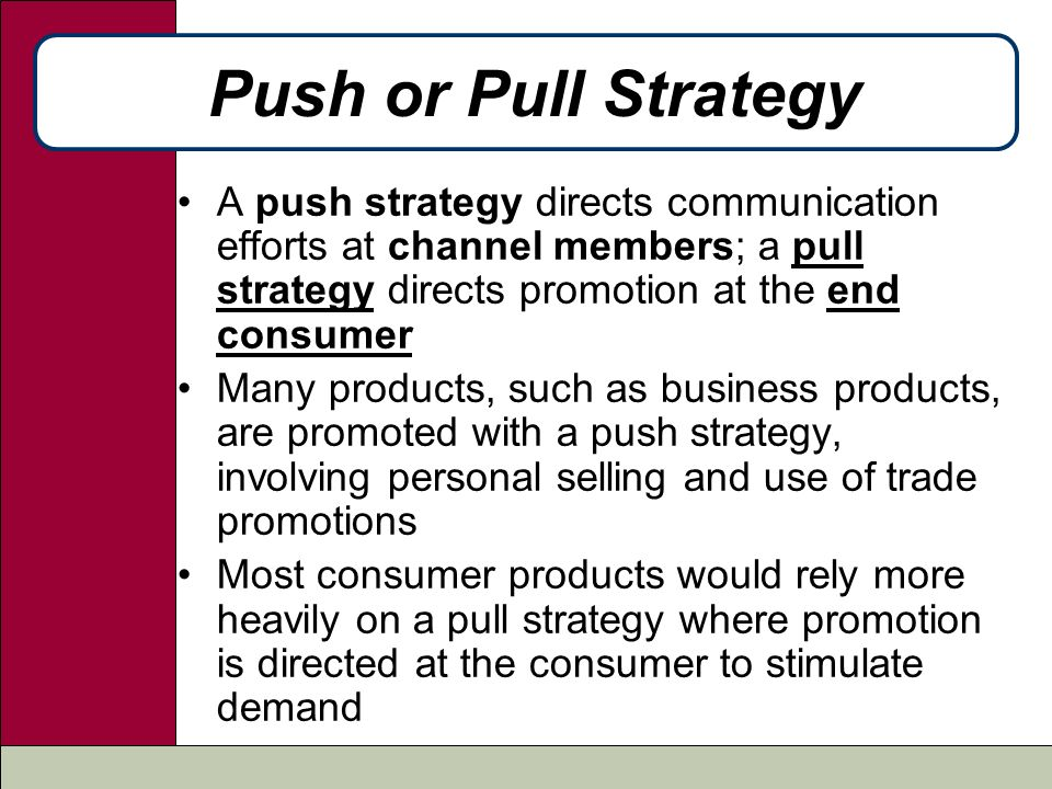 push v s pull strategy for a low involvement product Vs extensive in women's lingerie pull strategy geographically dispersed target audience with low involvement toward a product.
