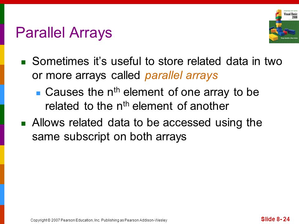 Parallel Arrays Sometimes it's useful to store related data in two or more arrays called parallel arrays.
