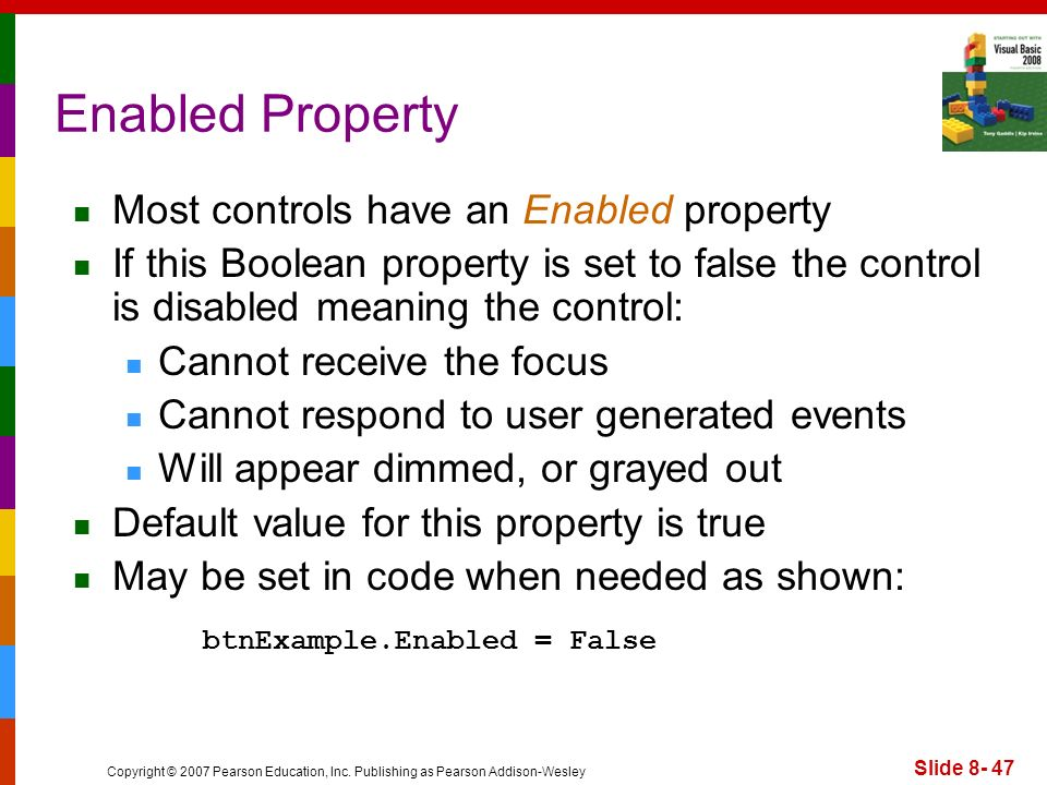 Enabled Property Most controls have an Enabled property