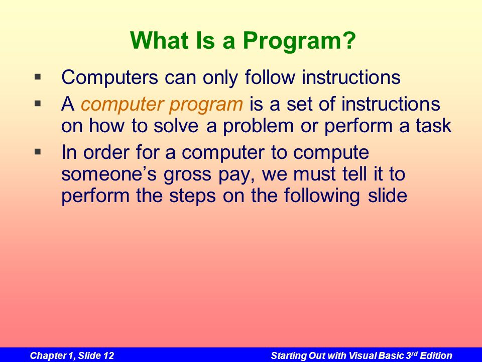 What Is a Program Computers can only follow instructions