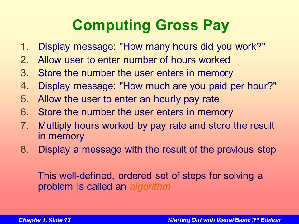Computing Gross Pay Display message: How many hours did you work