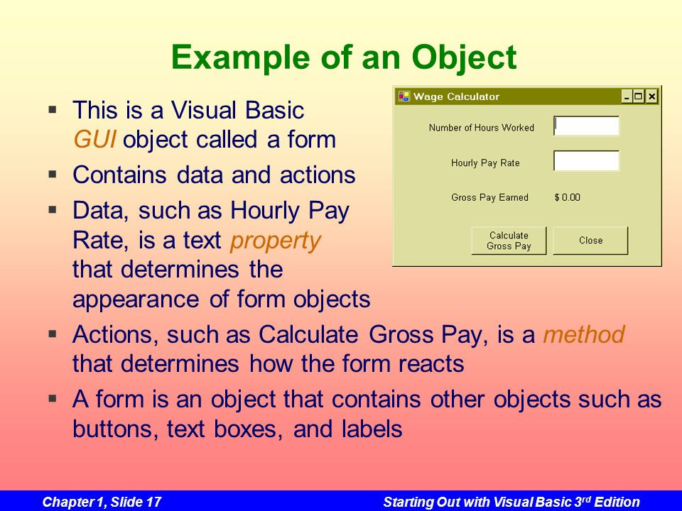 Example of an Object This is a Visual Basic GUI object called a form