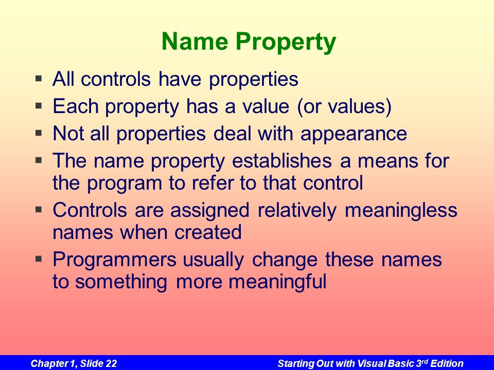 Name Property All controls have properties