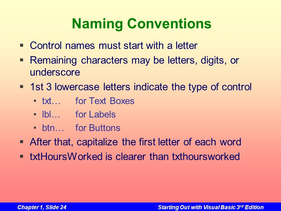 Naming Conventions Control names must start with a letter